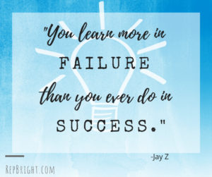 you learn more in failure than you ever do in success